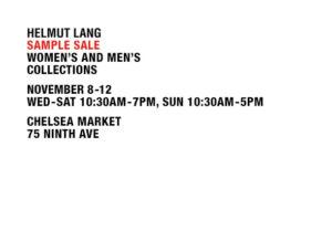 05a28f115e59b Helmut Lang – 75 9th Avenue btw 15th & 16th – Wed-Sat 10:30am-7pm, Sun  10:30am-5pm – Map